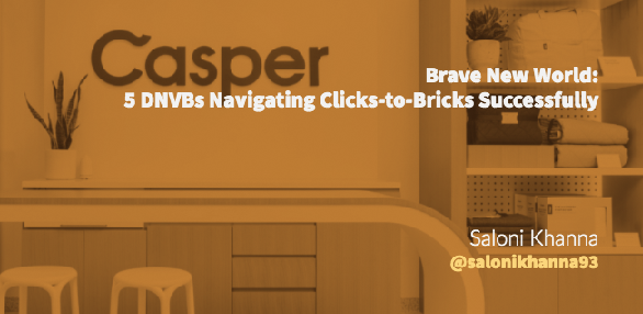Brave New World: 5 DNVBs Navigating Clicks-to-Bricks Successfully