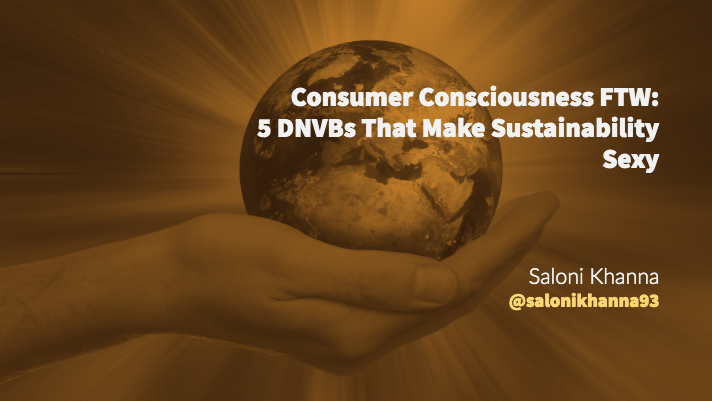 Consumer Consciousness FTW: 5 DNVBs That Make Sustainability Sexy, Blog