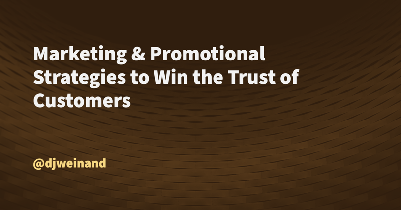 Marketing & Promotional Strategies to Win the Trust of Customers