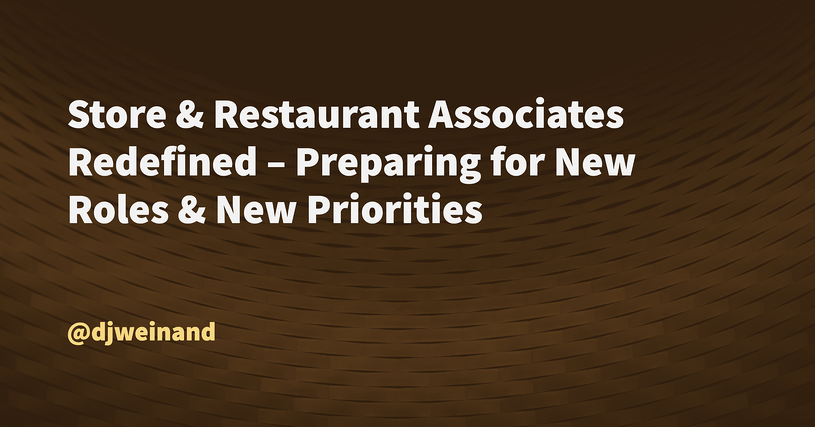 Store & Restaurant Associates Redefined – Preparing for New Roles & New Priorities