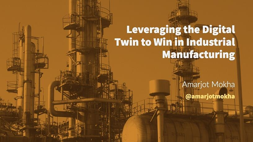 Leveraging the Digital Twin to Win in Industrial Manufacturing, Blog, Incisiv