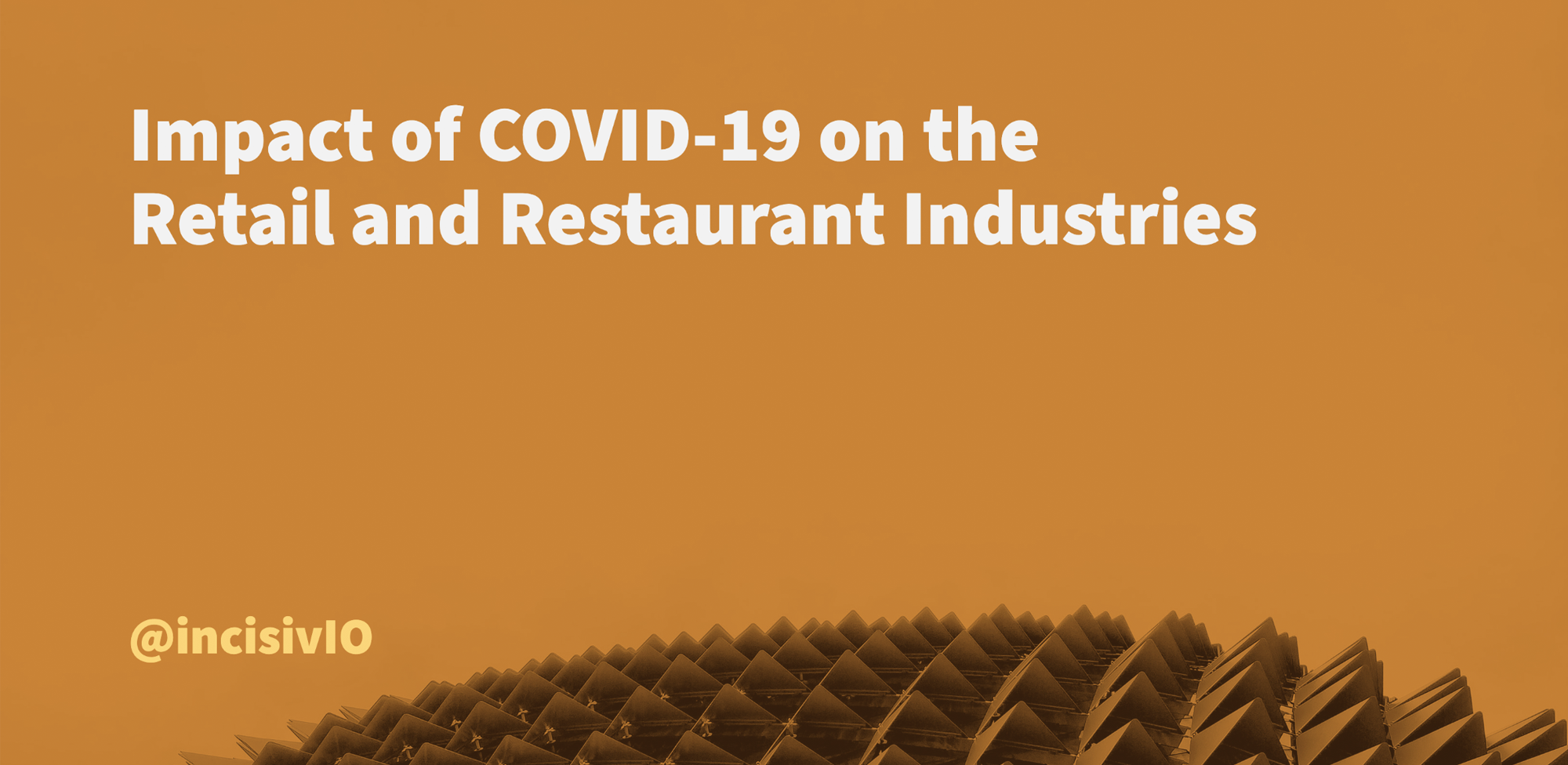 Impact of COVID-19 on the Retail and Restaurant Industries