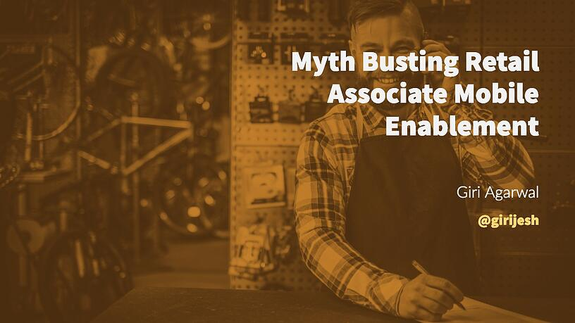 Myth Busting Associate Mobile Enablement