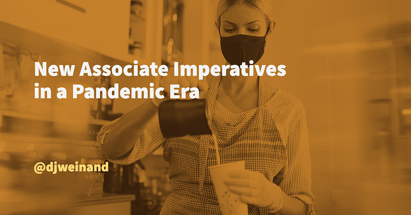 New Associate Imperatives in a Pandemic Era