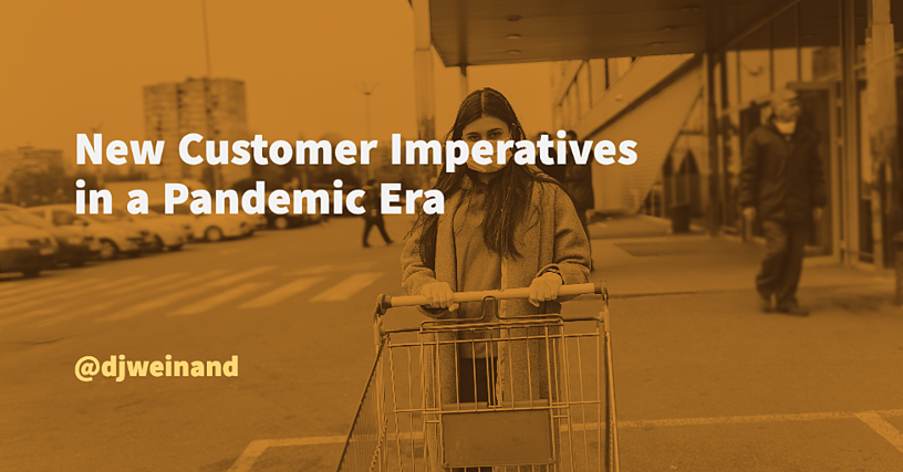New Customer Imperatives in a Pandemic Era