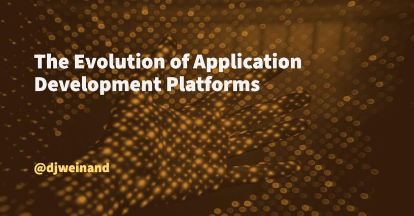 The Evolution of Application Development Platforms, Blog