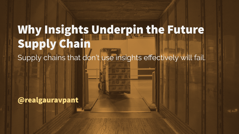 Why Insights Underpin the Future Supply Chain