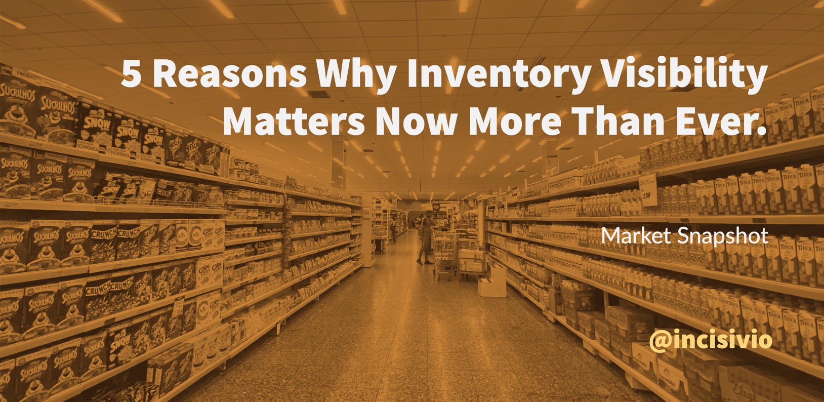 5 Reasons Why Inventory Visibility Matters Now More Than Ever.