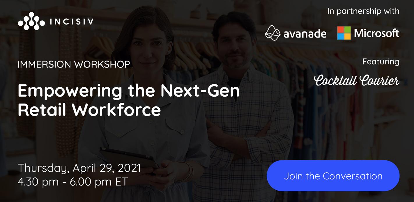 Empowering the Next-Gen Retail Workforce