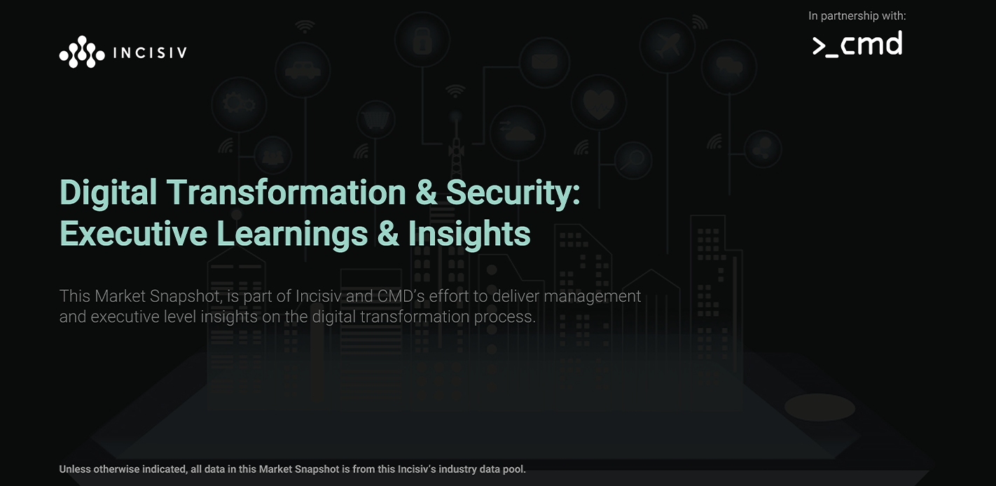 Digital Transformation & Security: Executive Learnings & Insights