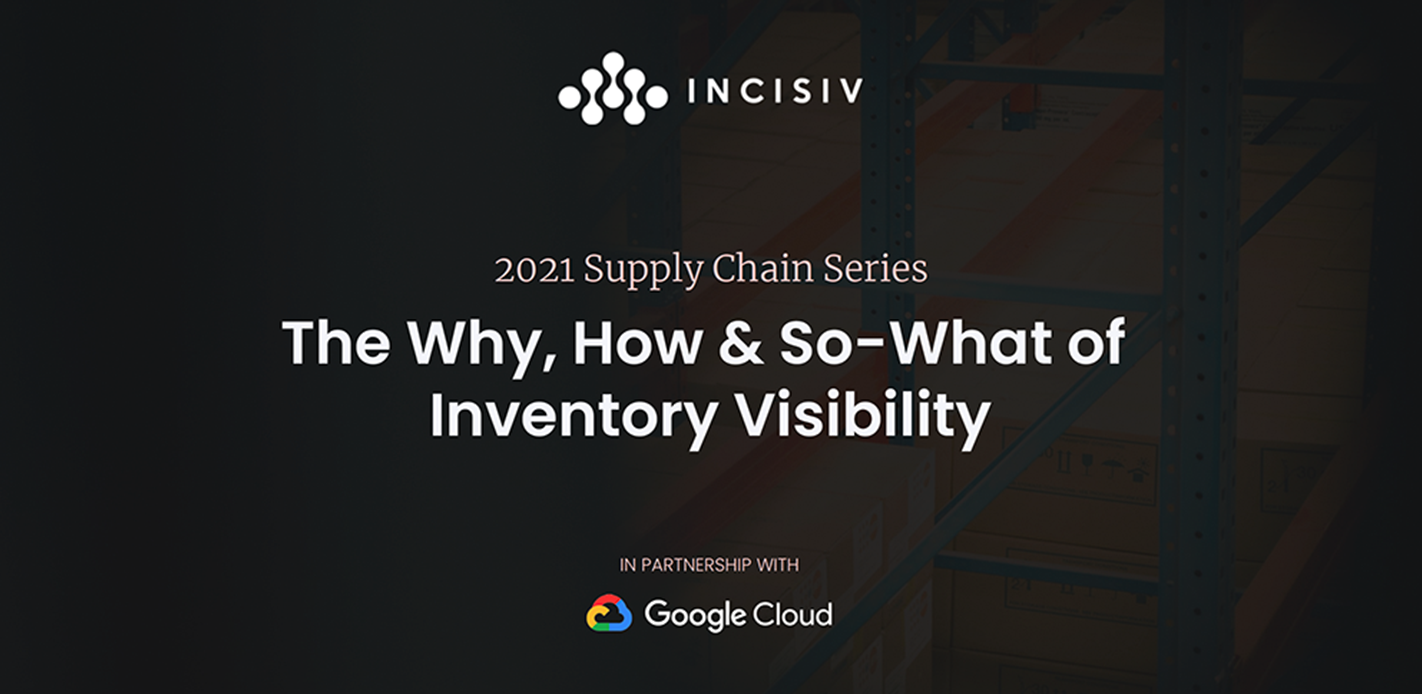 The Why, How & So-What of Inventory Visibility