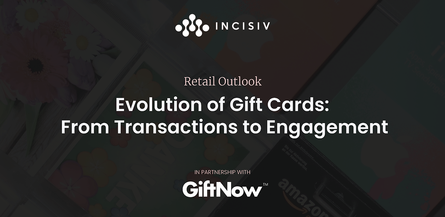 Retail Outlook -  Evolution of Gift Cards: From Transactions to Engagement