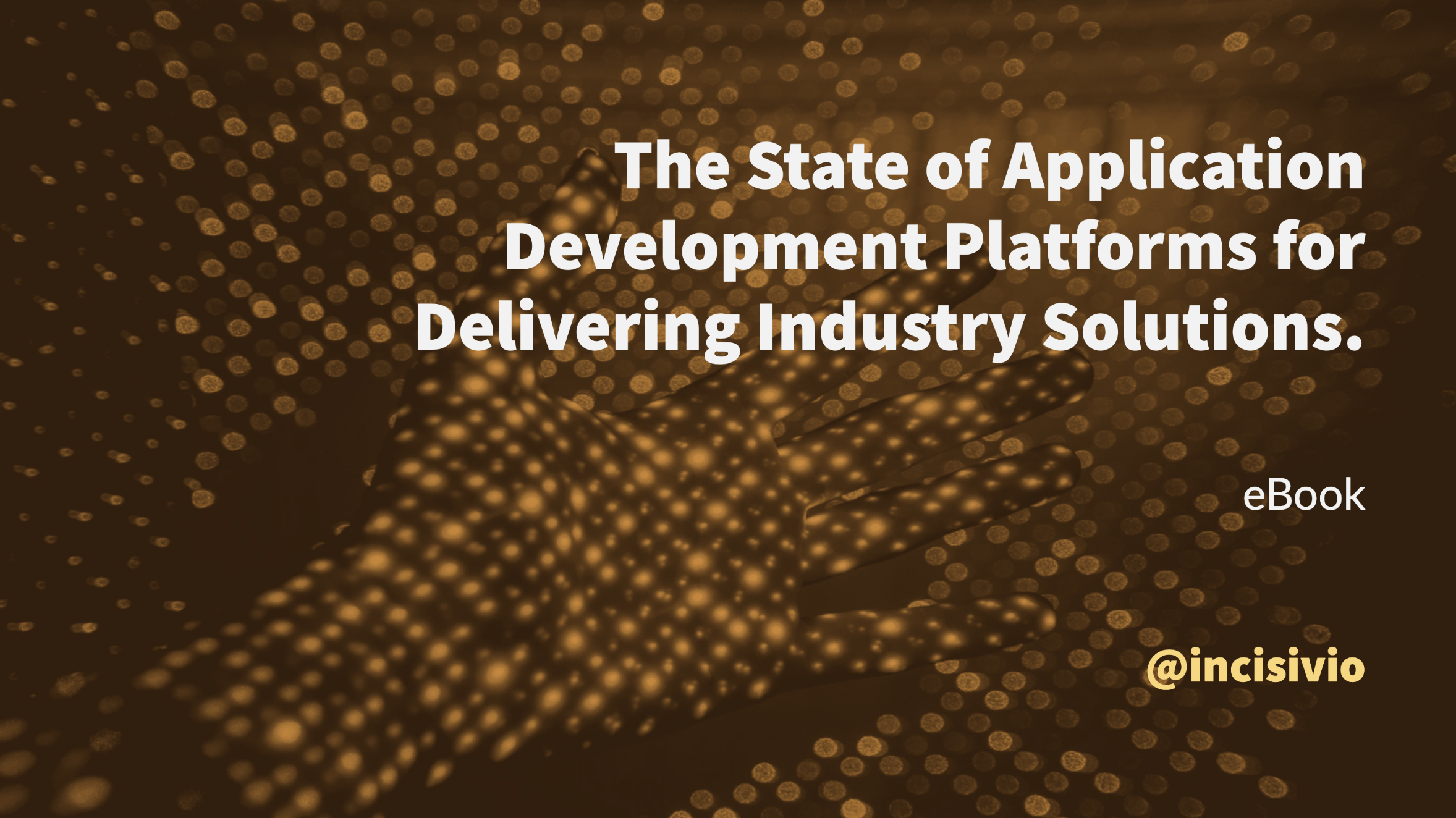 The State of Application Development Platforms for Delivering Industry Solutions.