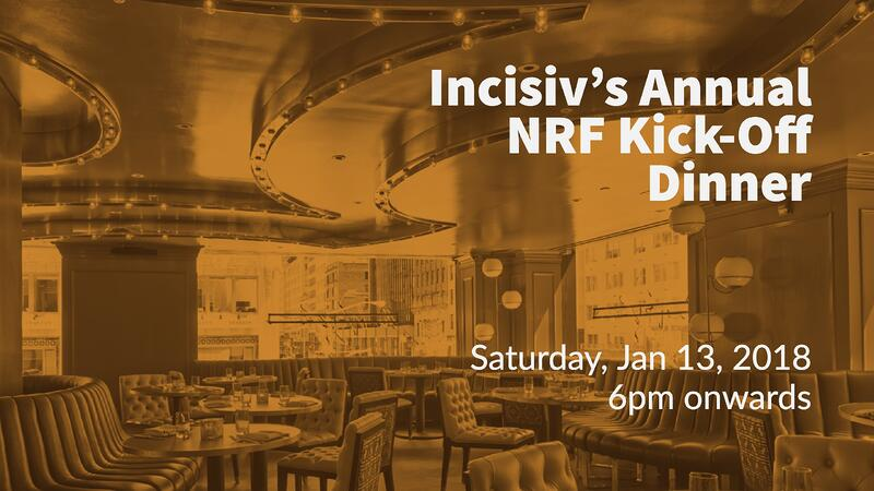 Incisiv's Annual NRF Kick-Off Dinner